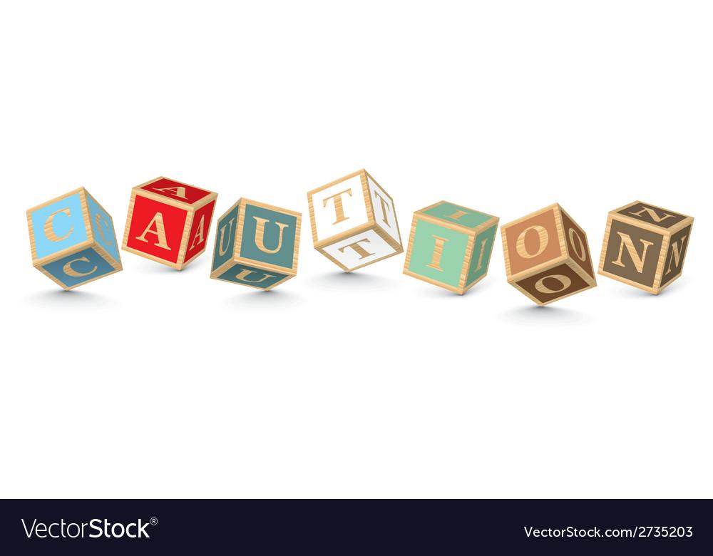 Word caution written with alphabet blocks vector   Price: 1 Credit (USD $1)