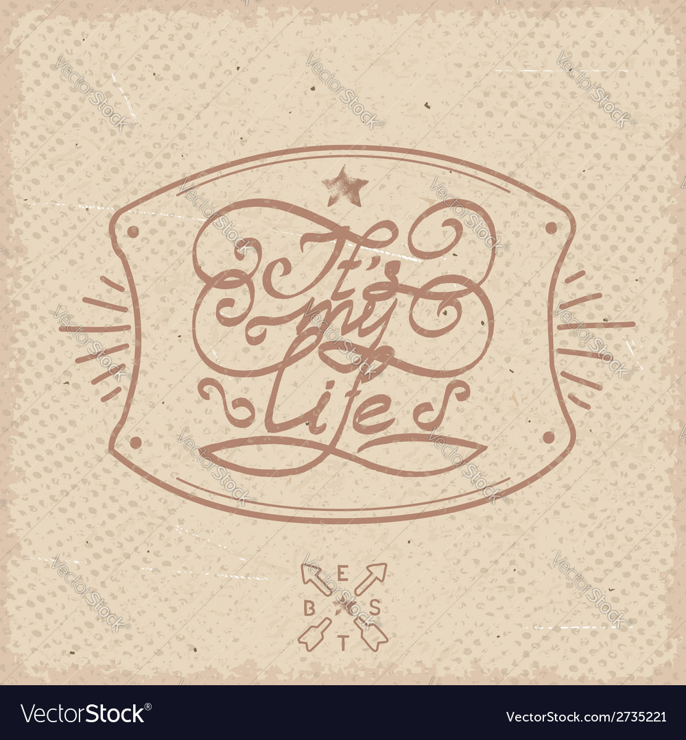 Vintage label - its my life vector | Price: 1 Credit (USD $1)