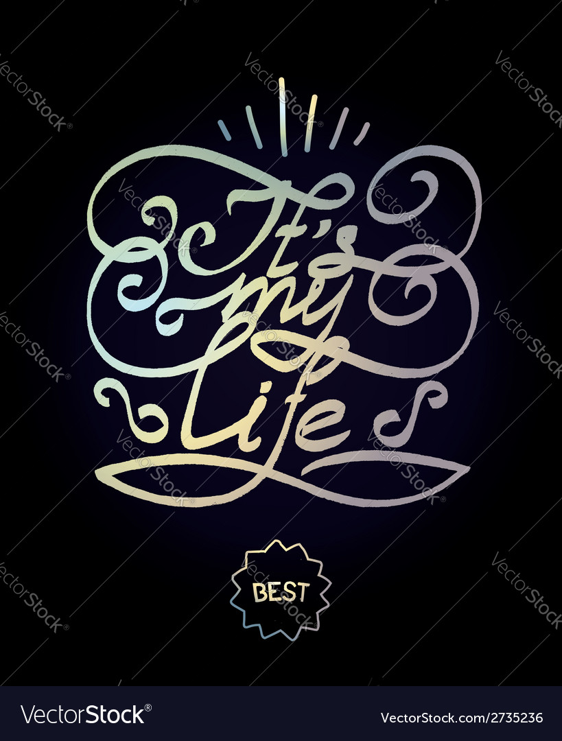Futuristic design - its my life vector | Price: 1 Credit (USD $1)