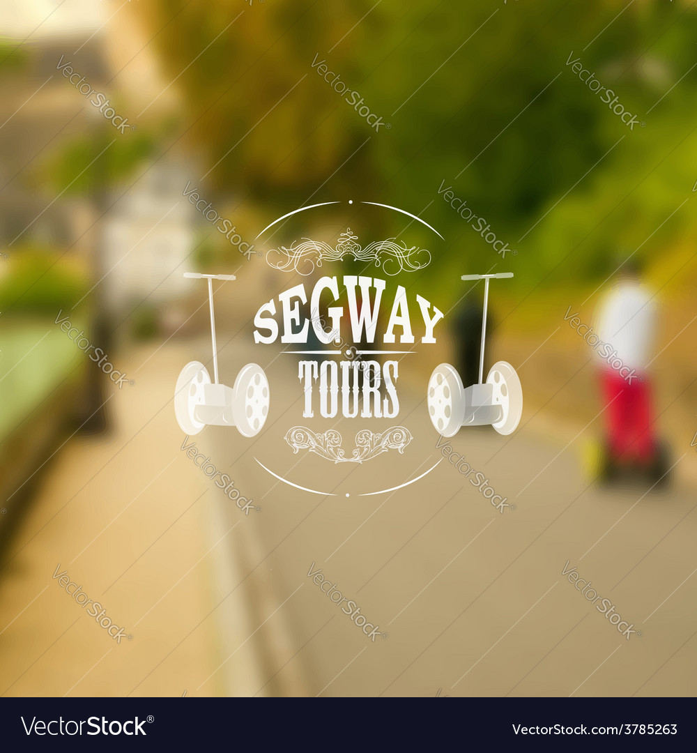 Segway tours poster with unfocused backdrop vector | Price: 1 Credit (USD $1)