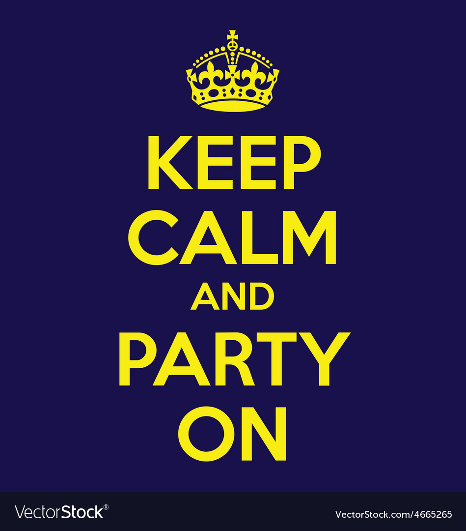 Keep calm and party on poster quote vector