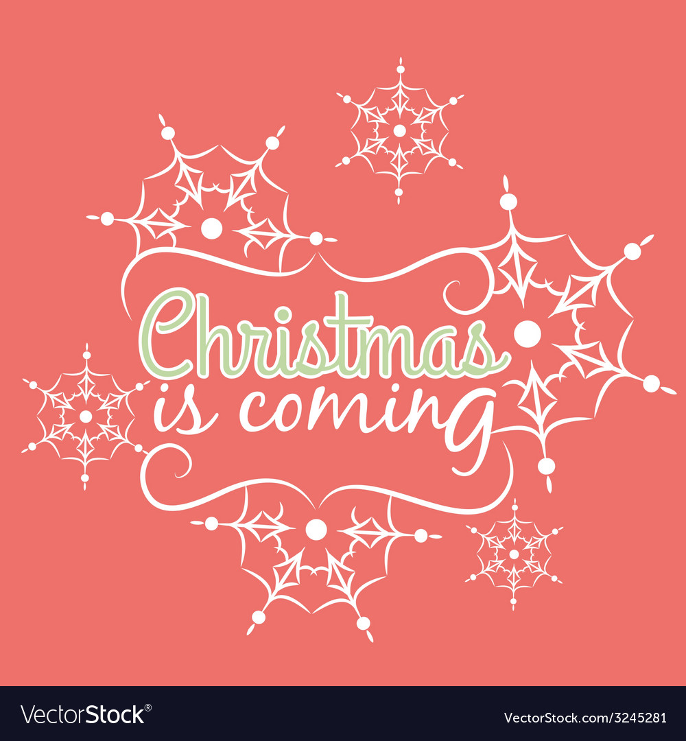 Christmas is coming card with snowflake ornament vector | Price: 1 Credit (USD $1)