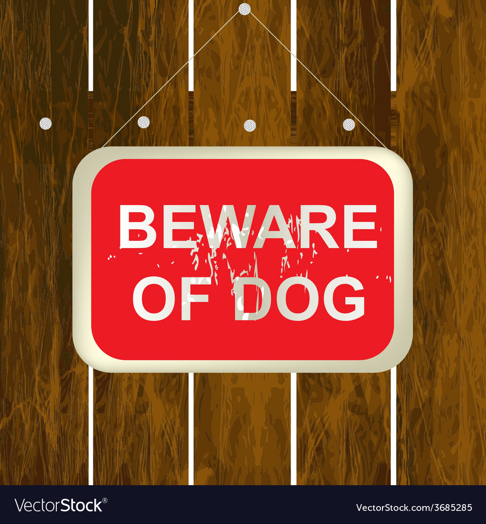 Beware of a dog sign on a wooden fence vector | Price: 1 Credit (USD $1)