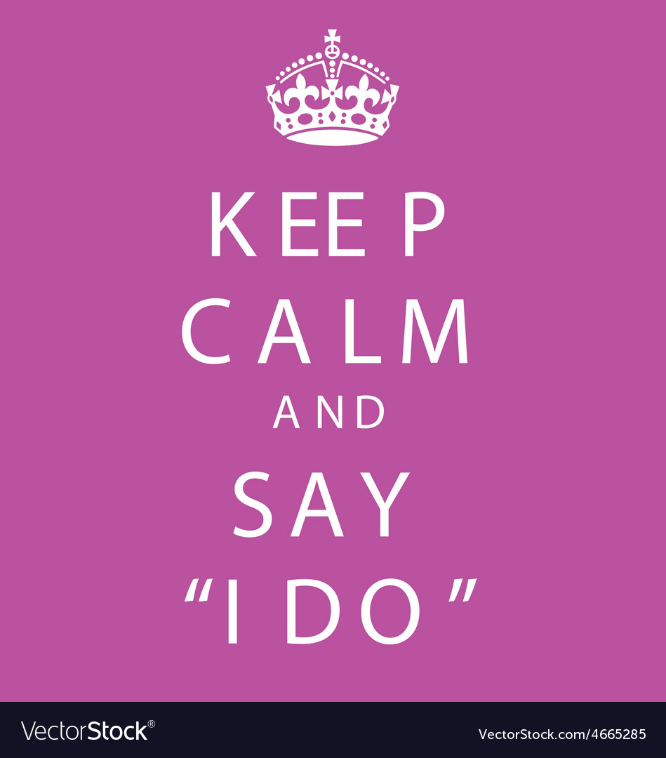 Keep calm and say i do poster quote vector | Price: 1 Credit (USD $1)
