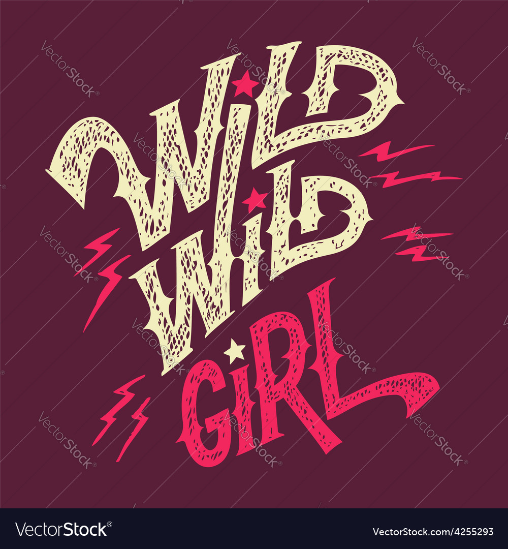 Wild wild girl hand-lettering t-shirt vector | Price: 1 Credit (USD $1)