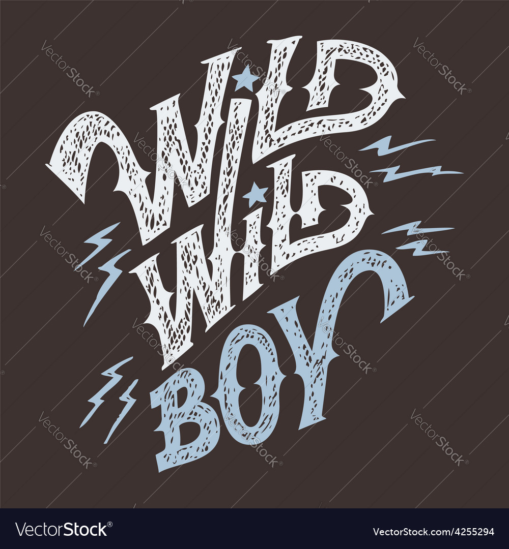Wild wild boy hand-lettering t-shirt vector | Price: 1 Credit (USD $1)