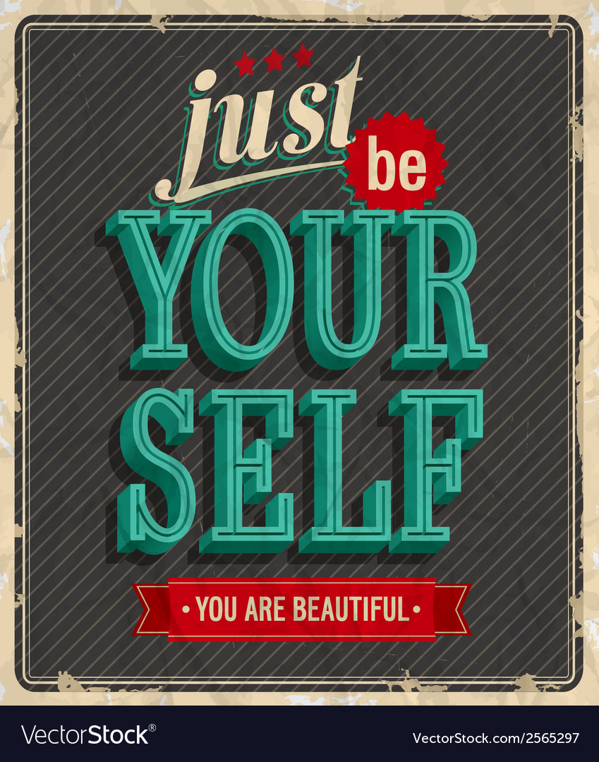 Just be yourself vector | Price: 1 Credit (USD $1)