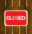 Closed sign hanging on a wooden fence vector
