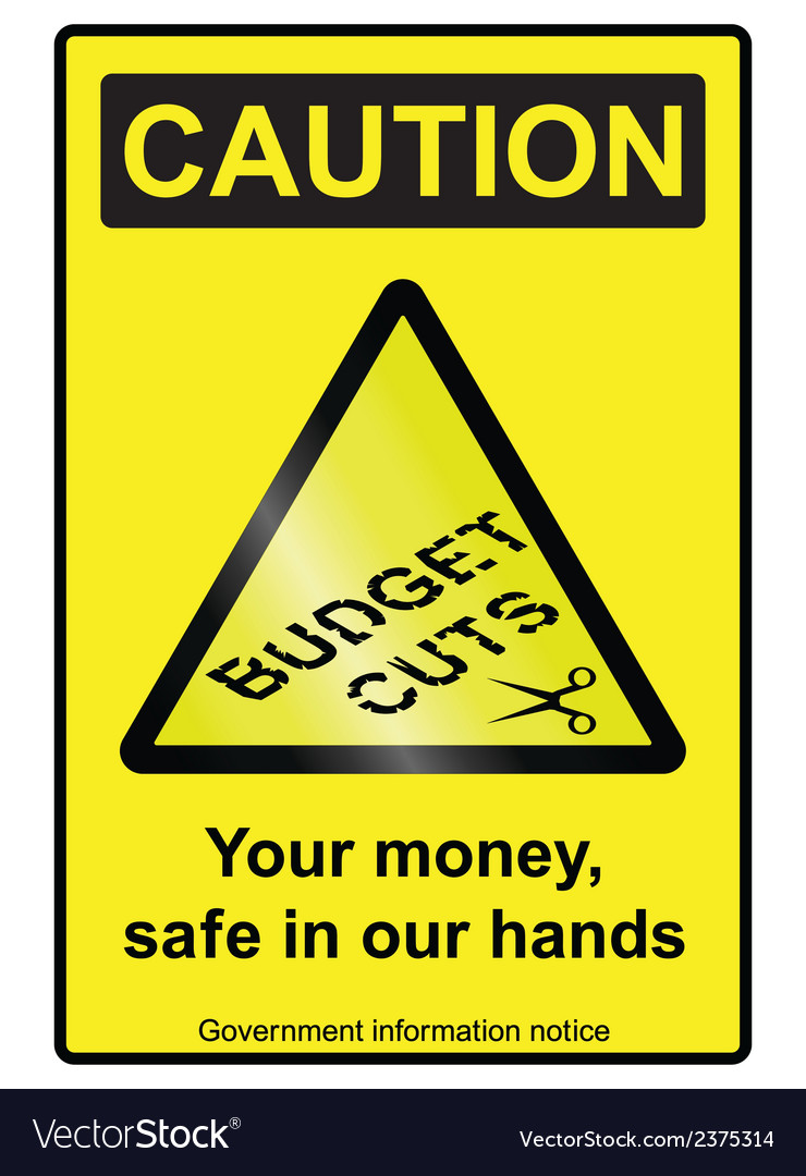 Budget cuts hazard sign vector | Price: 1 Credit (USD $1)