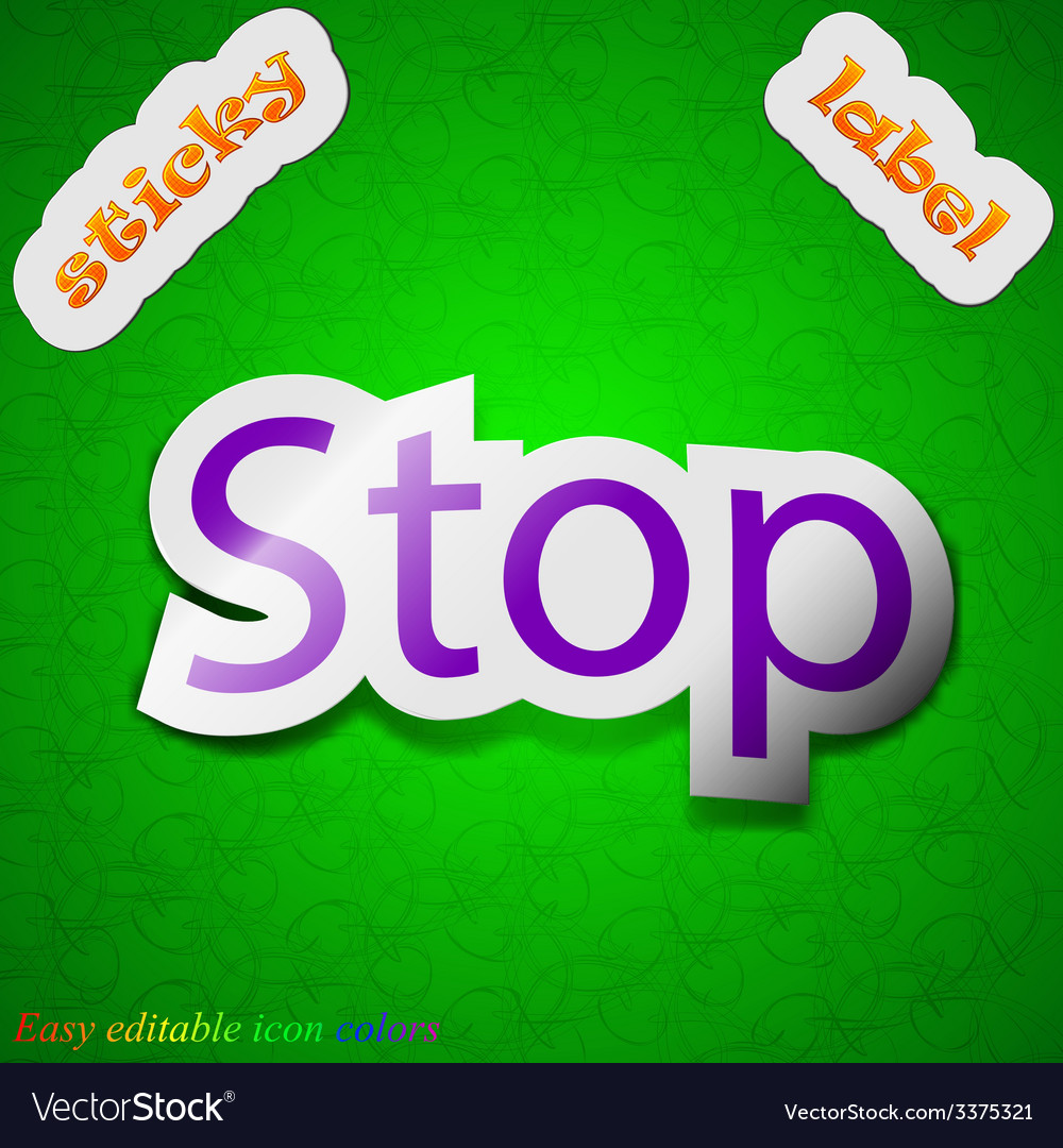 Stop icon sign symbol chic colored sticky label on vector   Price: 1 Credit (USD $1)
