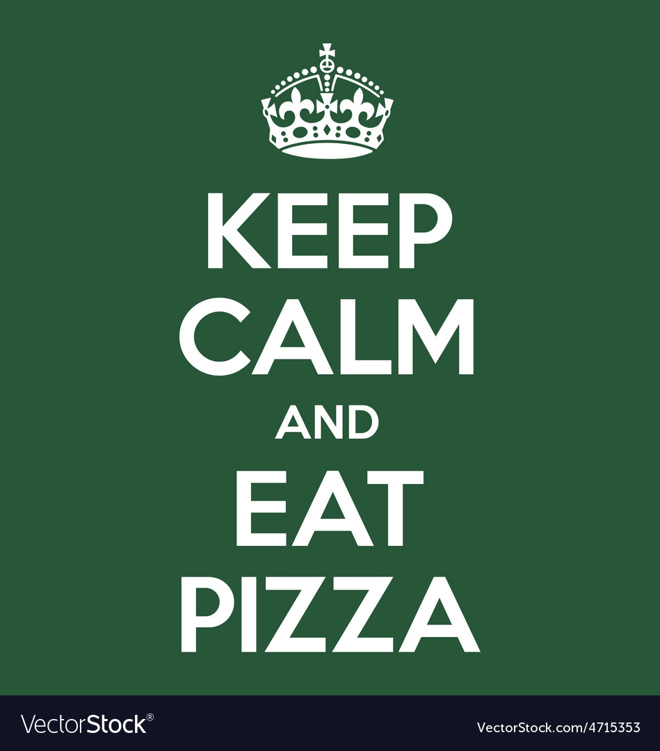 Keep calm and eat pizza poster quote vector | Price: 1 Credit (USD $1)