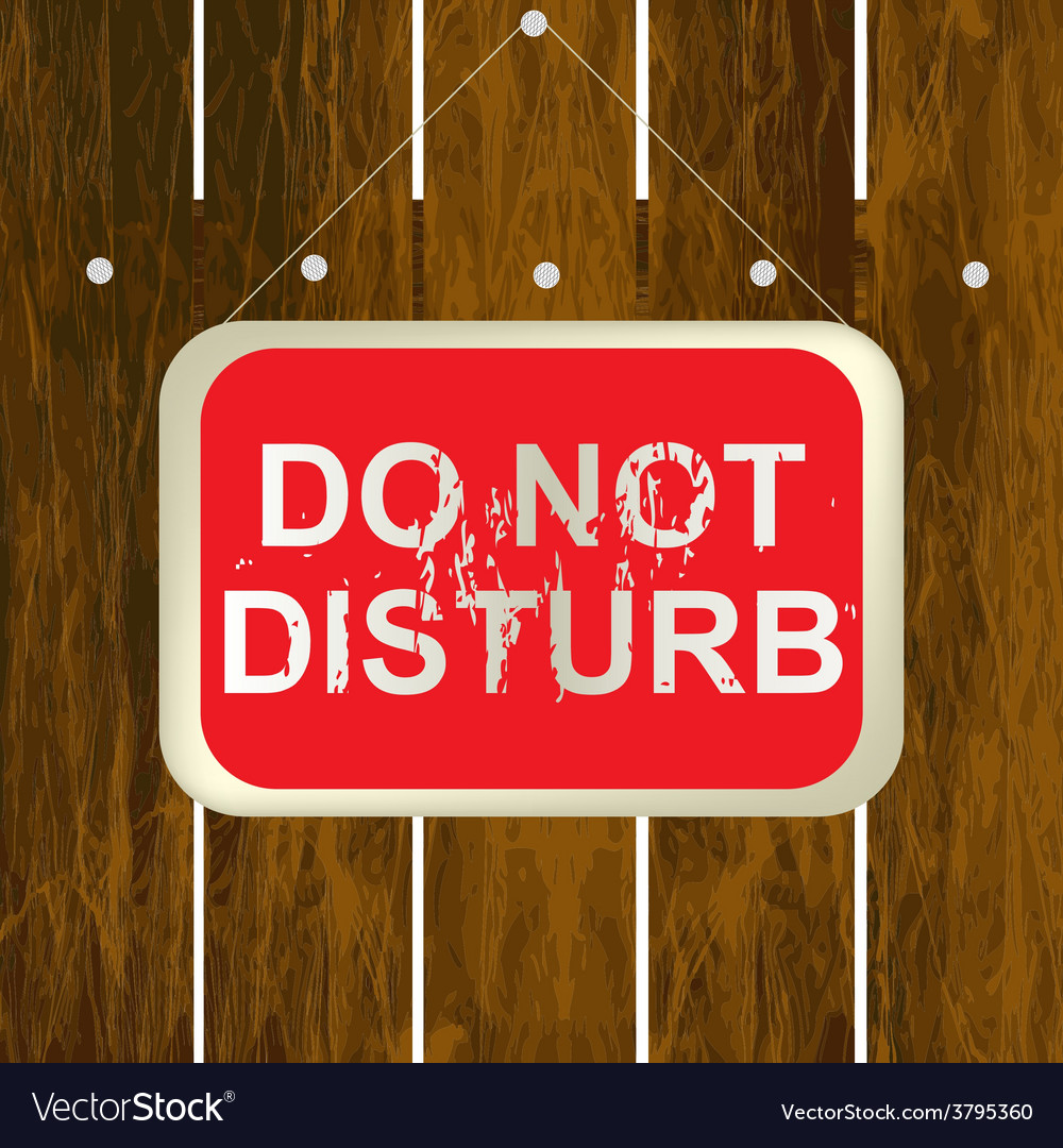Do not disturb sign hanging on a wooden fence vector | Price: 1 Credit (USD $1)