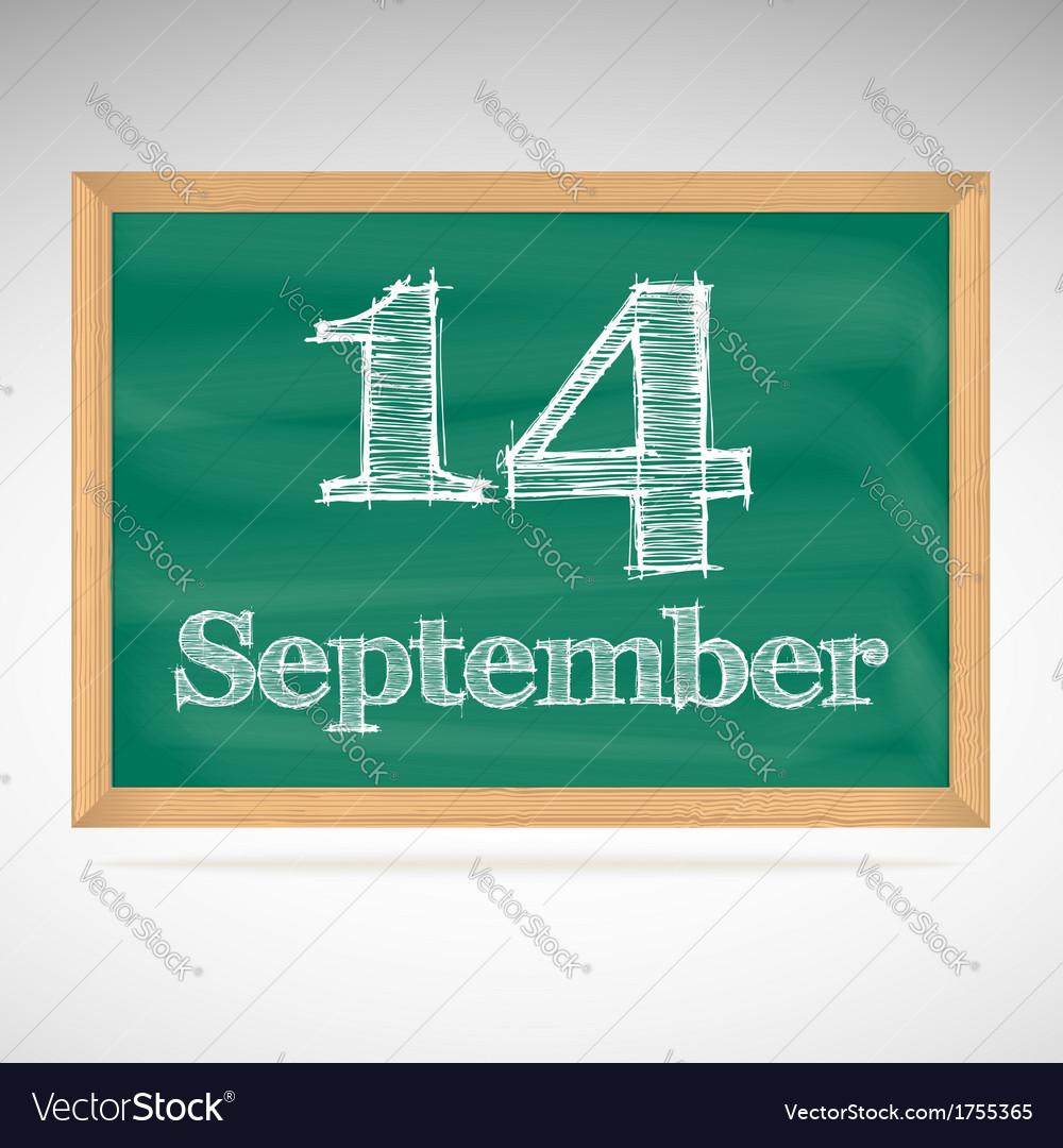 September 14 day calendar school board date vector   Price: 1 Credit (USD $1)