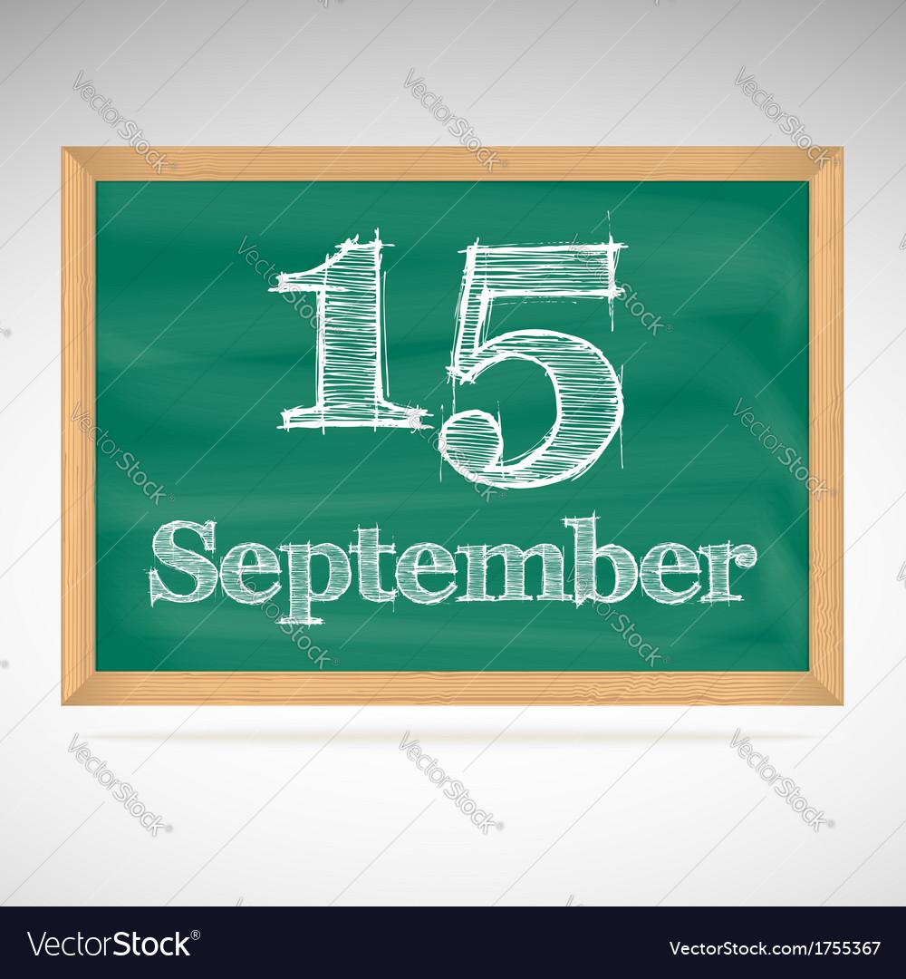 September 15 day calendar school board date vector | Price: 1 Credit (USD $1)