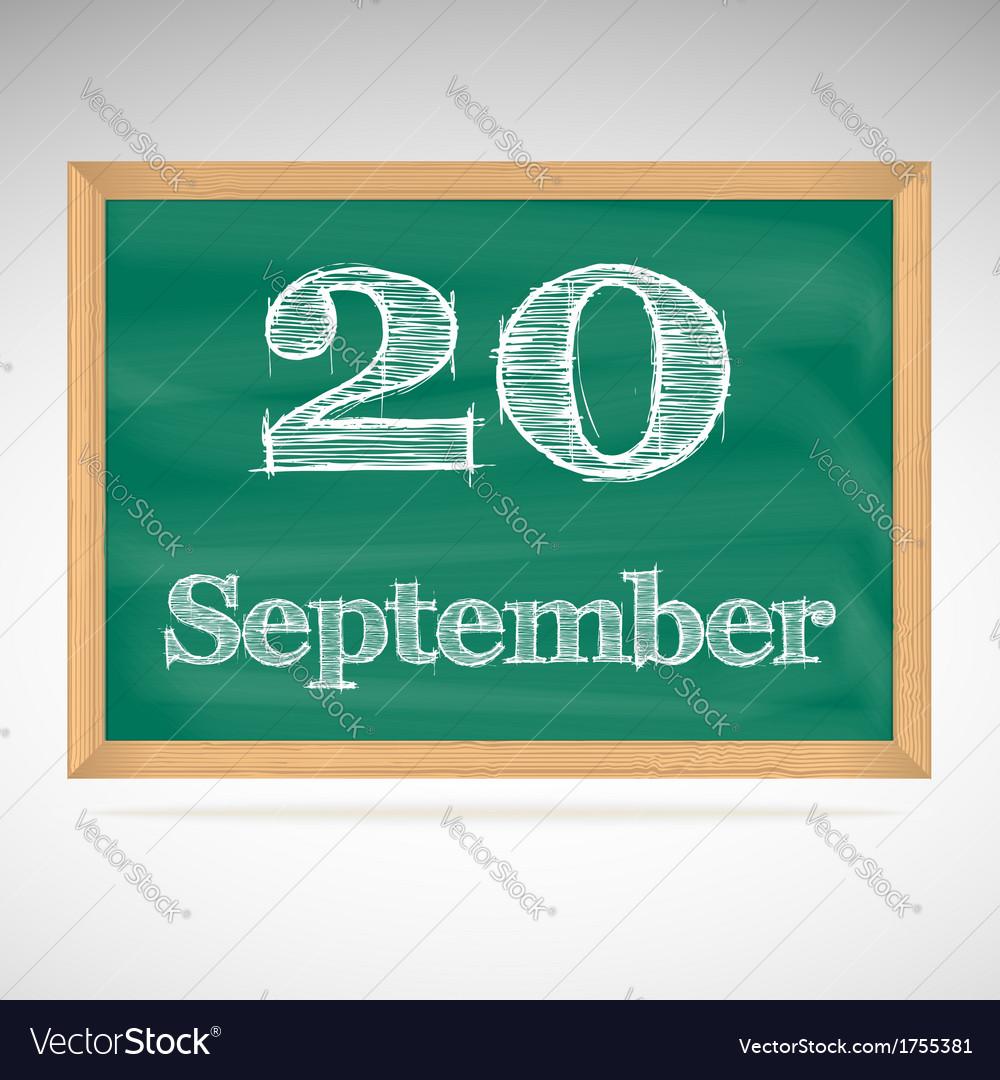 September 20 inscription in chalk on a blackboard vector | Price: 1 Credit (USD $1)