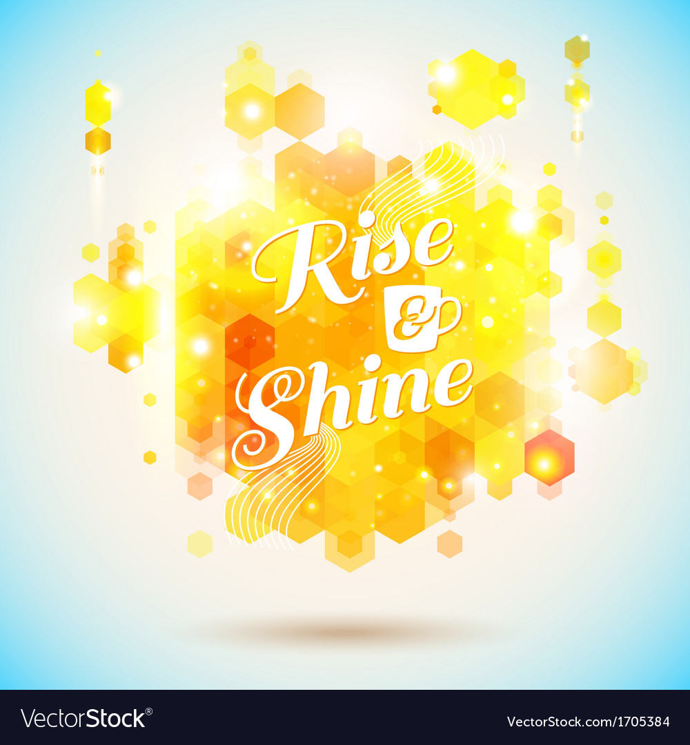 Rise and shine poster optimistic morning statement vector | Price: 1 Credit (USD $1)