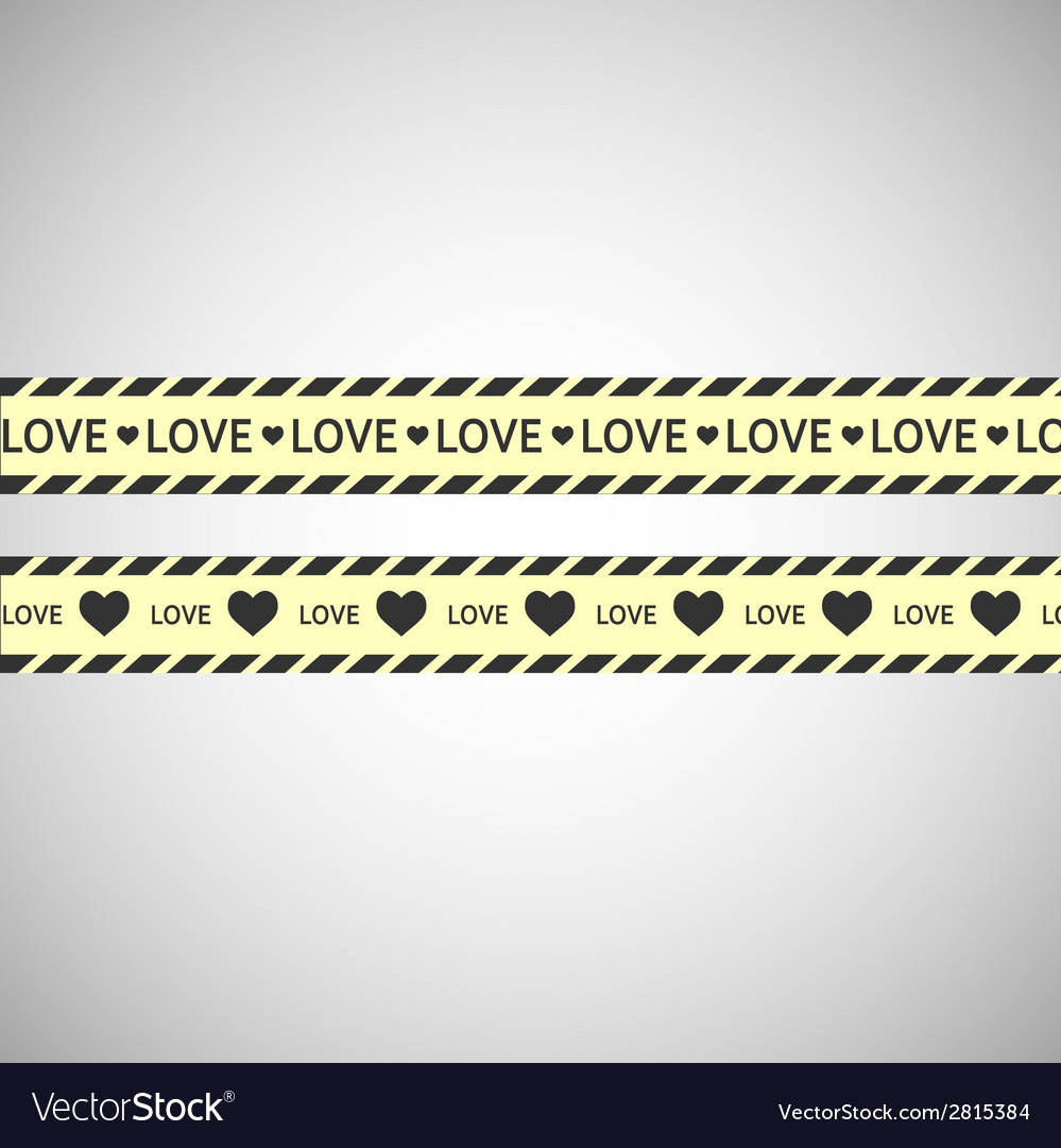 Simple warning tape love content on a gray vector | Price: 1 Credit (USD $1)
