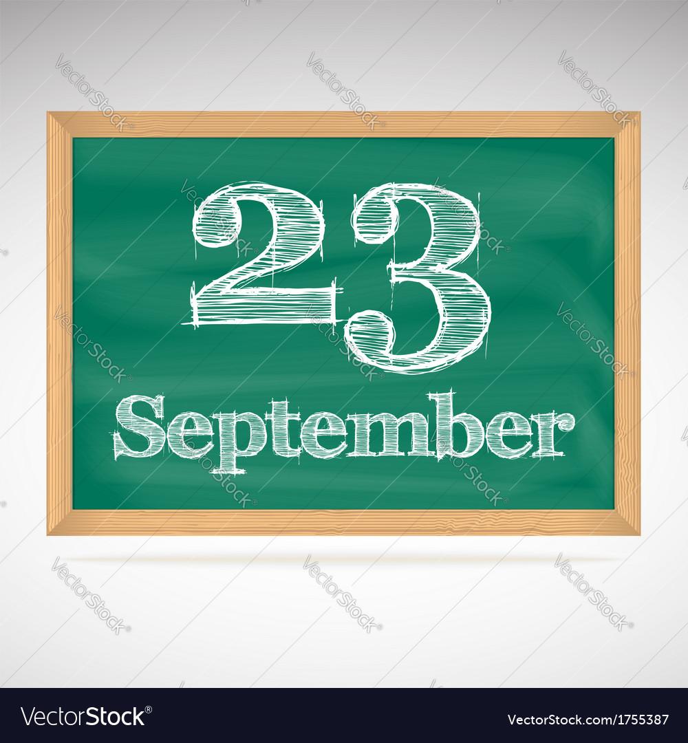 September 23 inscription in chalk on a blackboard vector | Price: 1 Credit (USD $1)