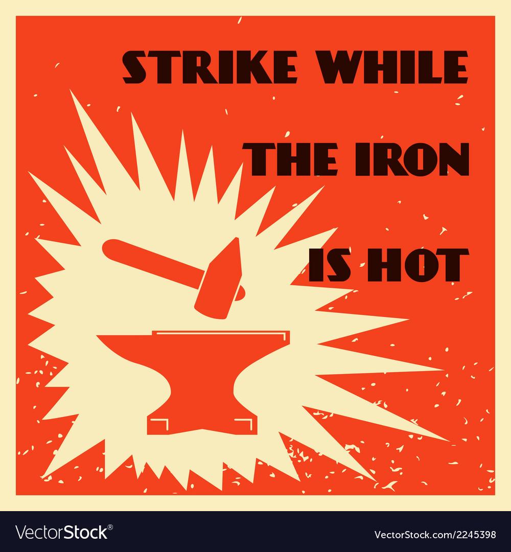 Blacksmith proverb poster vector   Price: 1 Credit (USD $1)