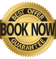Book now best offer gold label vector