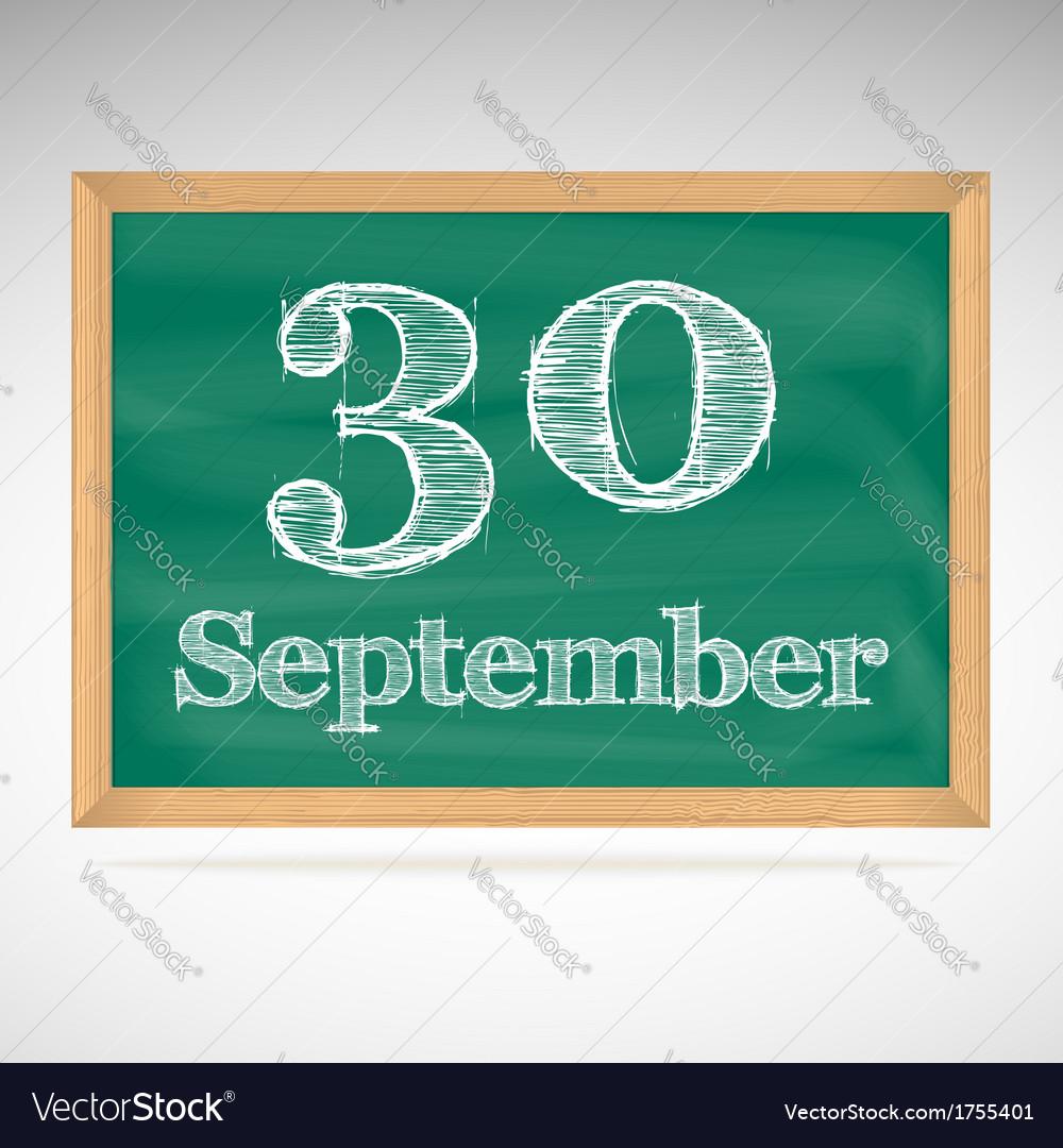 September 30 inscription in chalk on a blackboard vector | Price: 1 Credit (USD $1)