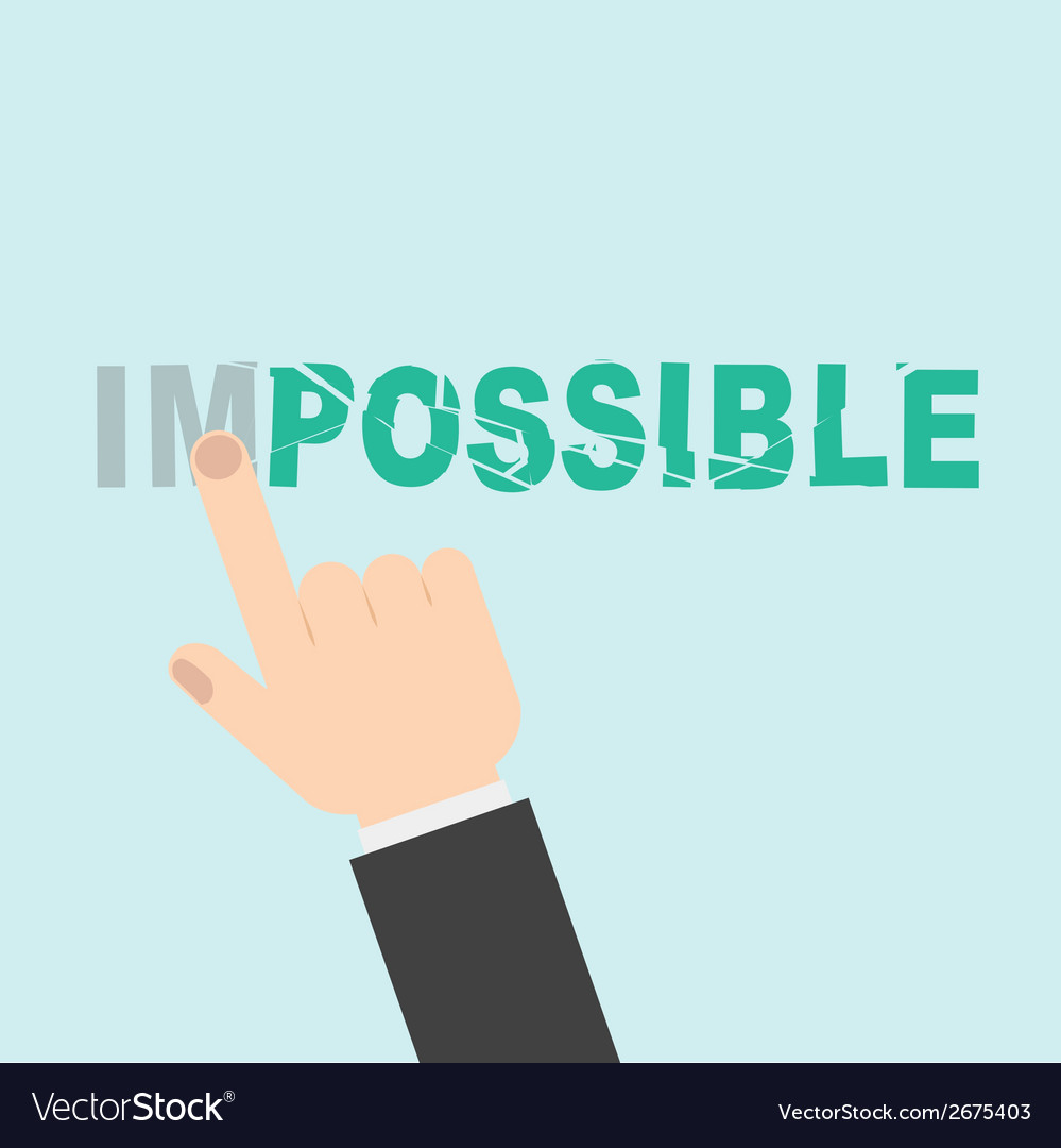 Hand turning the word impossible into possible vector | Price: 1 Credit (USD $1)