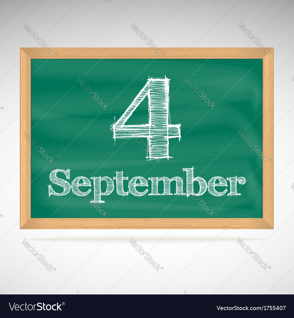 September 4 inscription in chalk on a blackboard vector | Price: 1 Credit (USD $1)