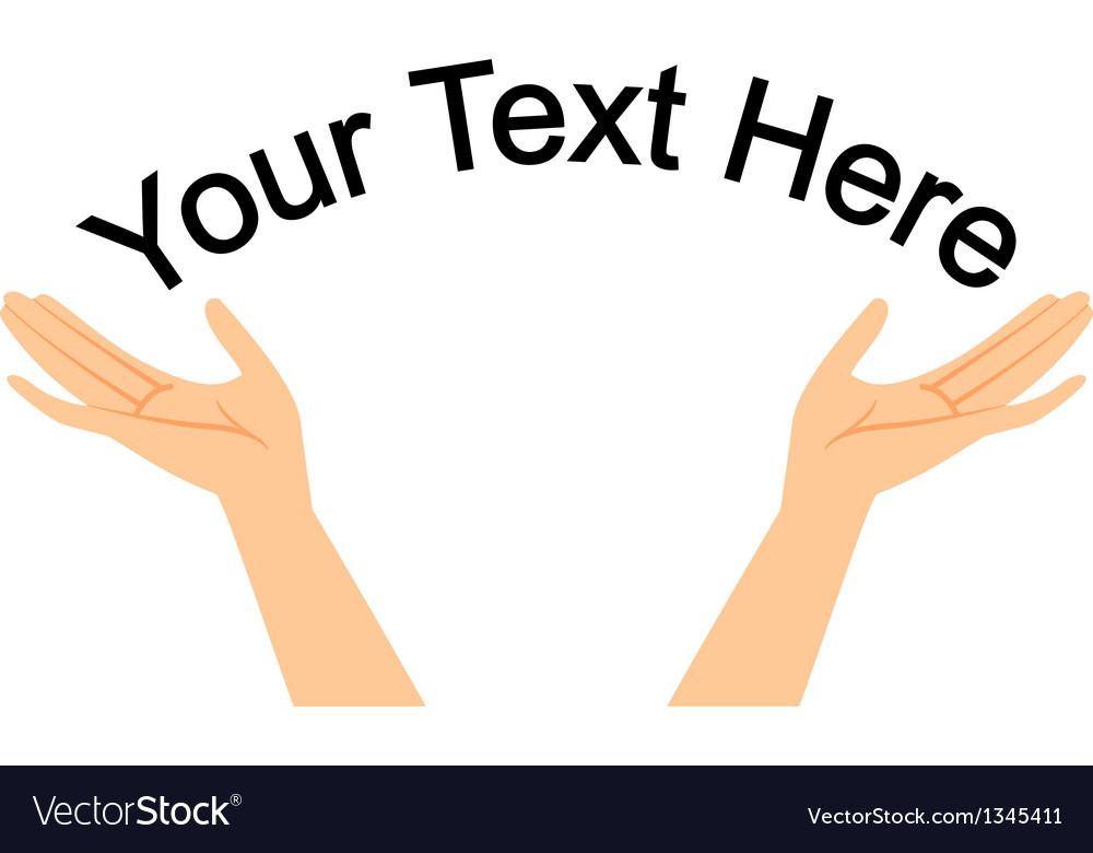 Hands with space for your text vector | Price: 1 Credit (USD $1)