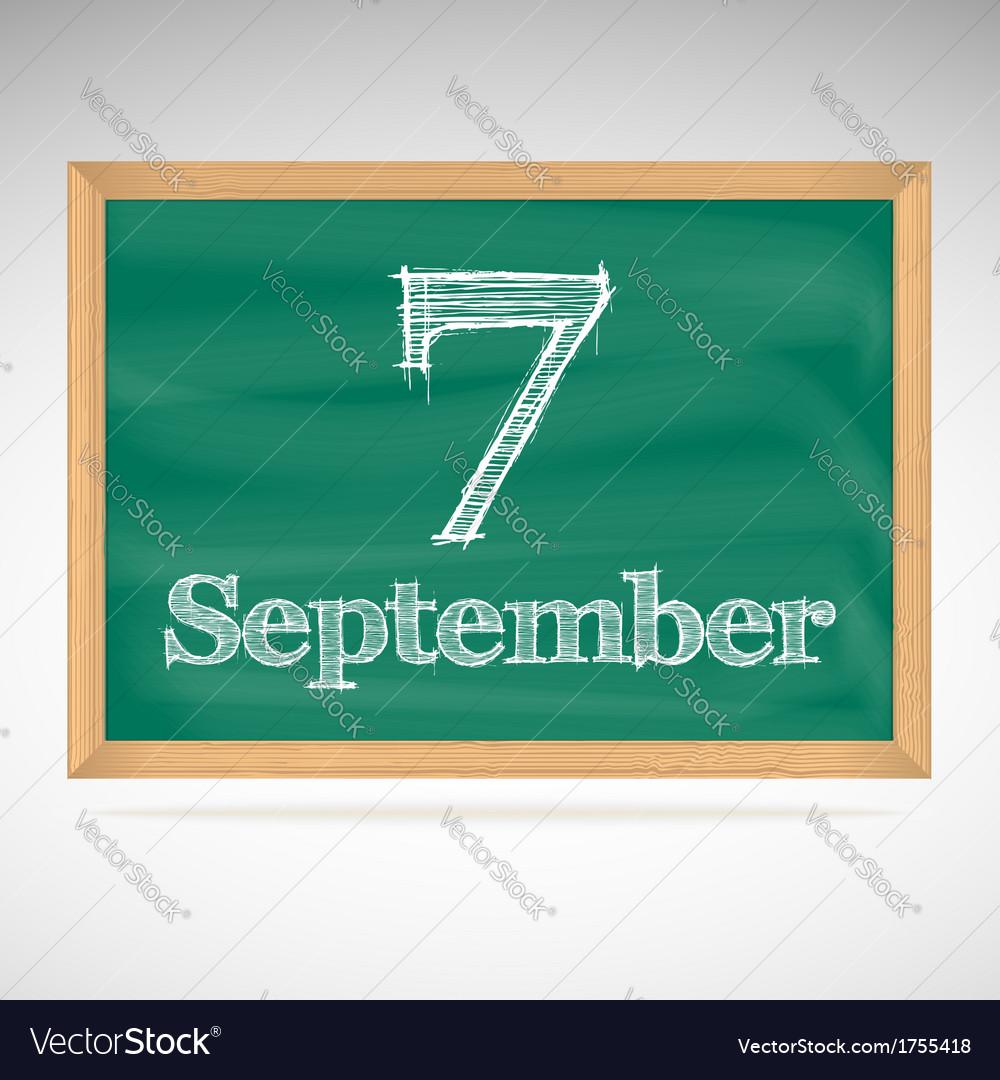 September 7 day calendar school board date vector | Price: 1 Credit (USD $1)