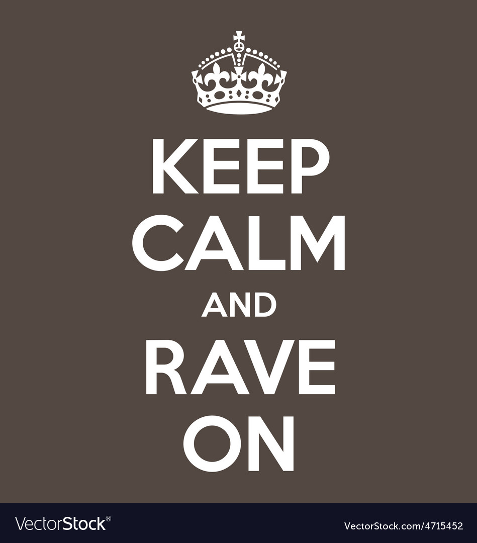 Keep calm and rave on poster quote vector | Price: 1 Credit (USD $1)