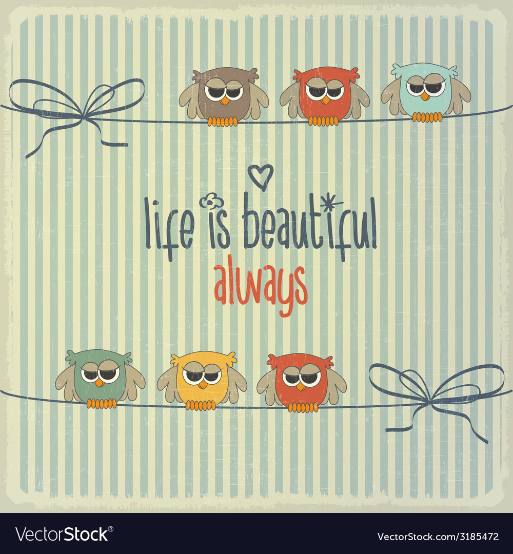 Retro with happy owls and phrase life is beautiful vector | Price: 1 Credit (USD $1)