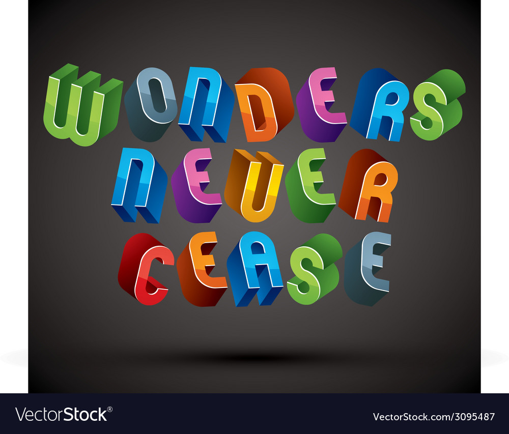Wonders never cease greeting phrase made with 3d vector | Price: 1 Credit (USD $1)