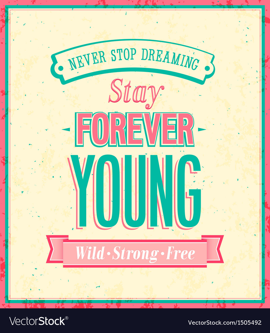 Stay forever young inscription vector | Price: 1 Credit (USD $1)