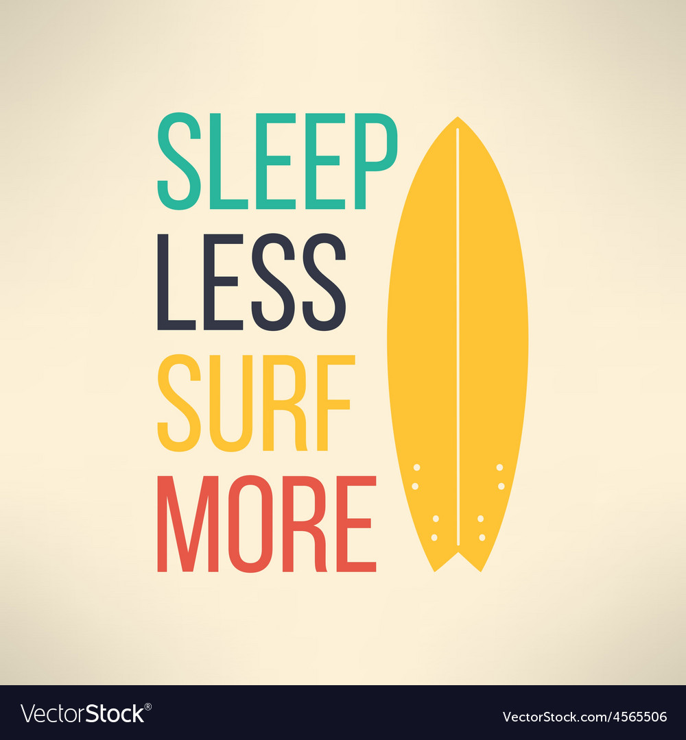 Surf typography sleep less surf more t vector | Price: 1 Credit (USD $1)