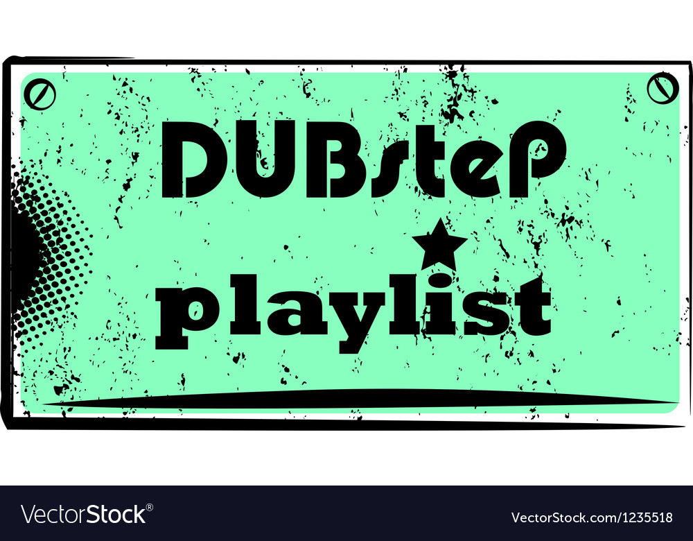 Dubstep playlist stamp vector | Price: 1 Credit (USD $1)