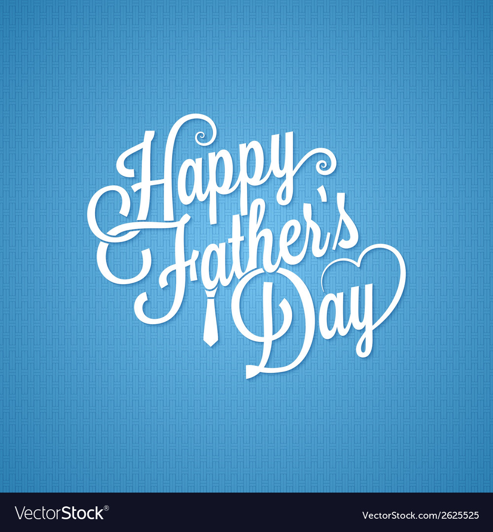 Fathers day vintage lettering background vector | Price: 1 Credit (USD $1)
