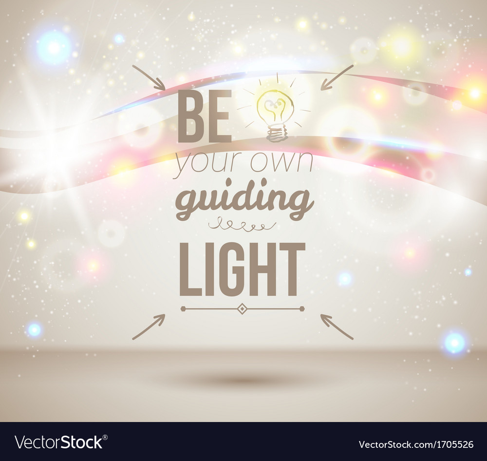 Be your own guiding light motivating light poster vector | Price: 1 Credit (USD $1)