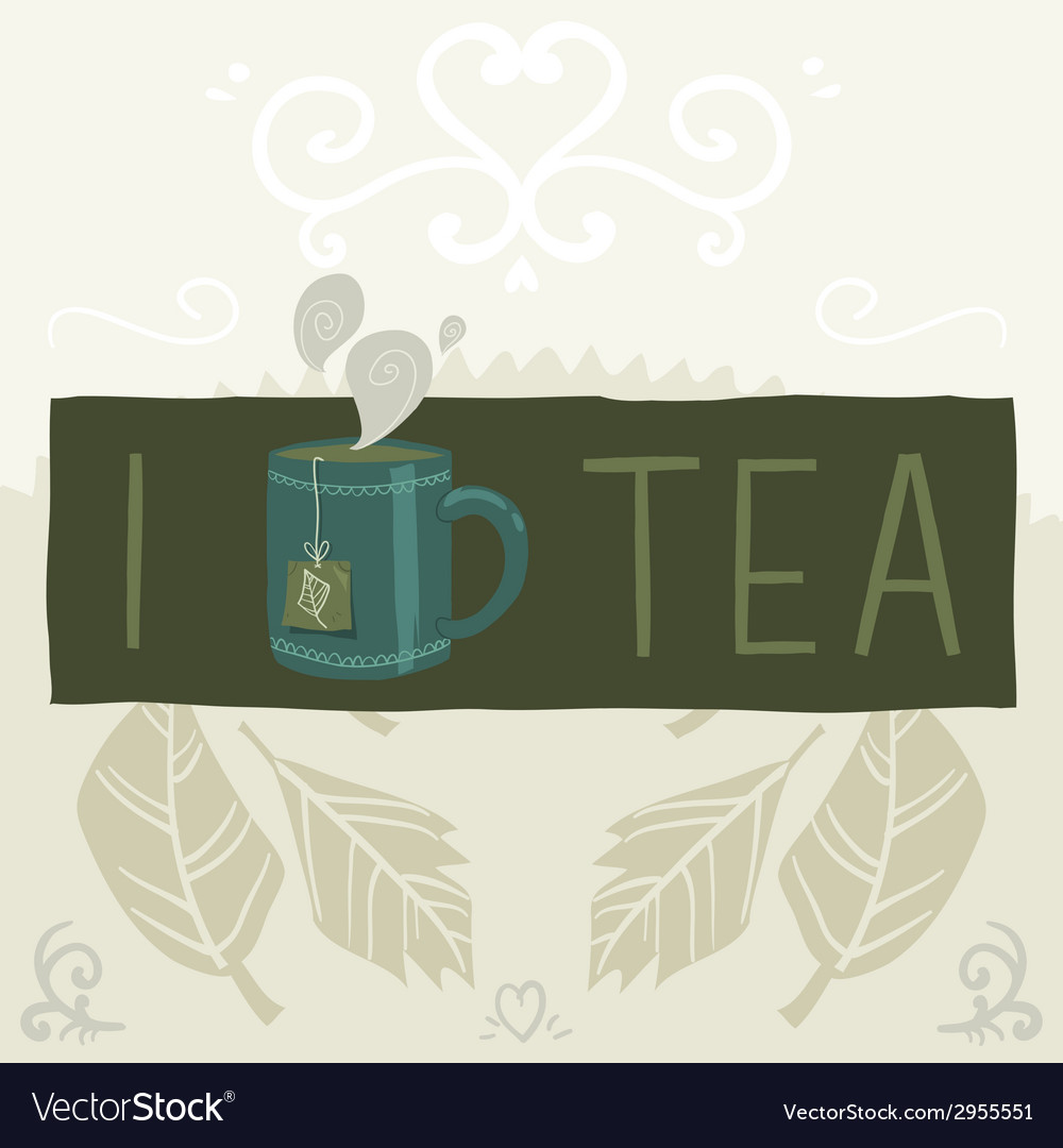 I love tea greeting card banner vector | Price: 1 Credit (USD $1)