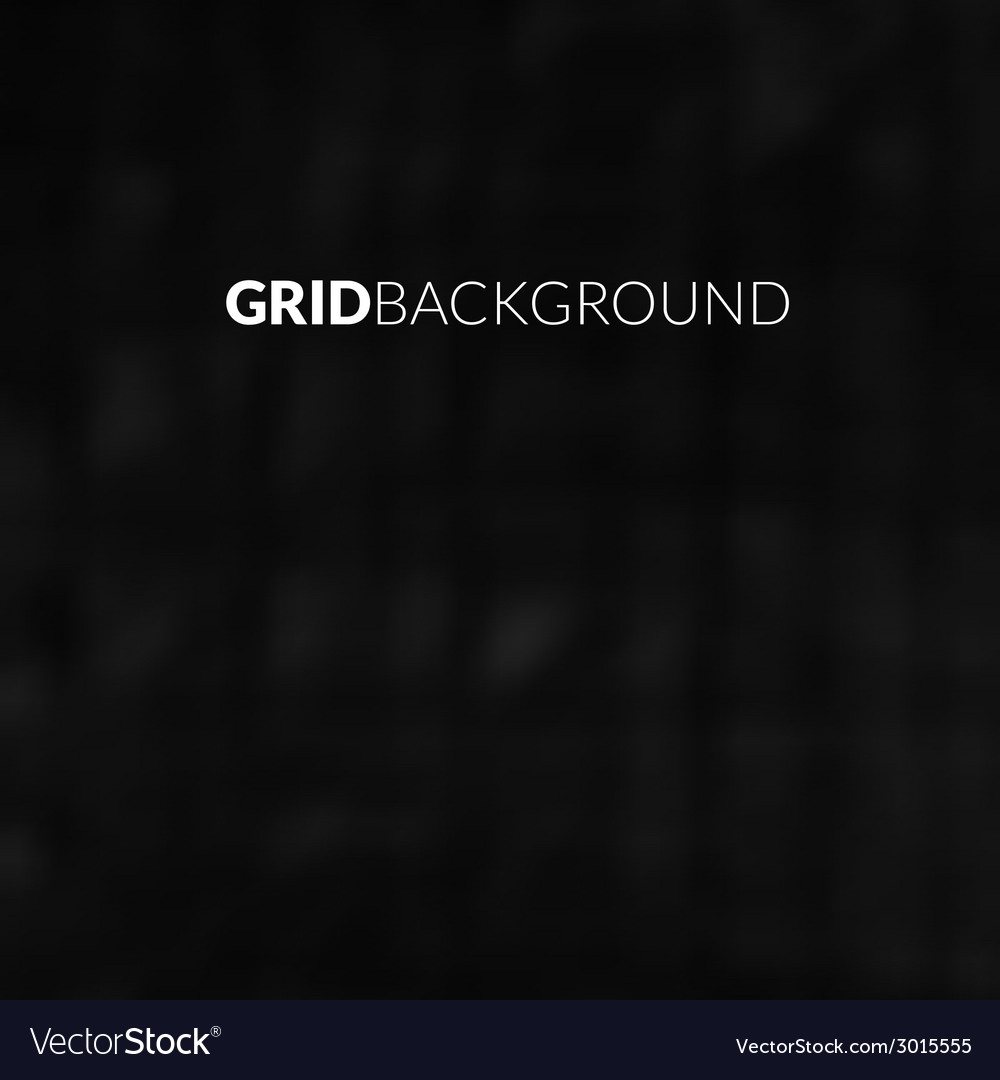 Black background with blur grid vector   Price: 1 Credit (USD $1)