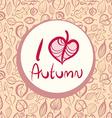 I love autumn card design with heart shaped leaf vector