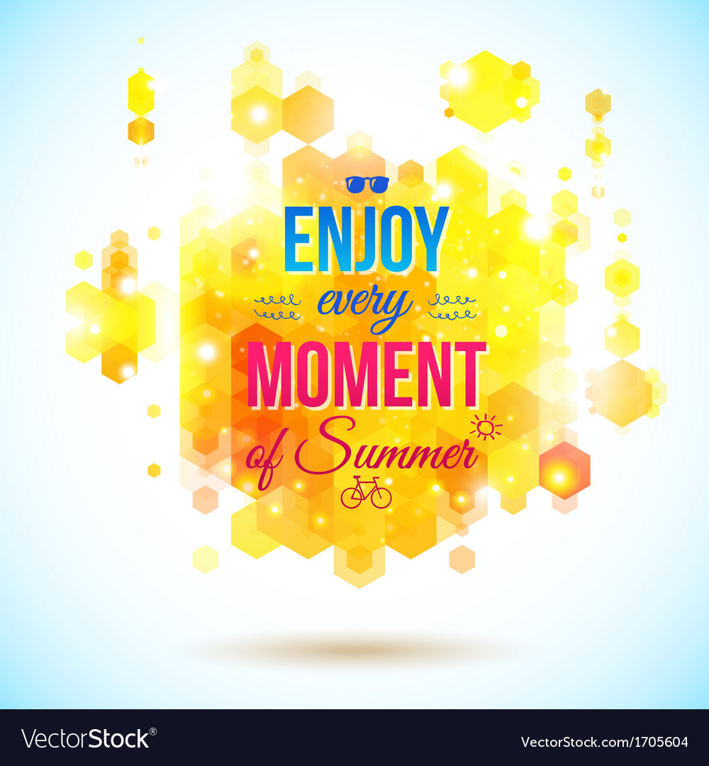 Enjoy every moment of summer positive and bright vector | Price: 1 Credit (USD $1)
