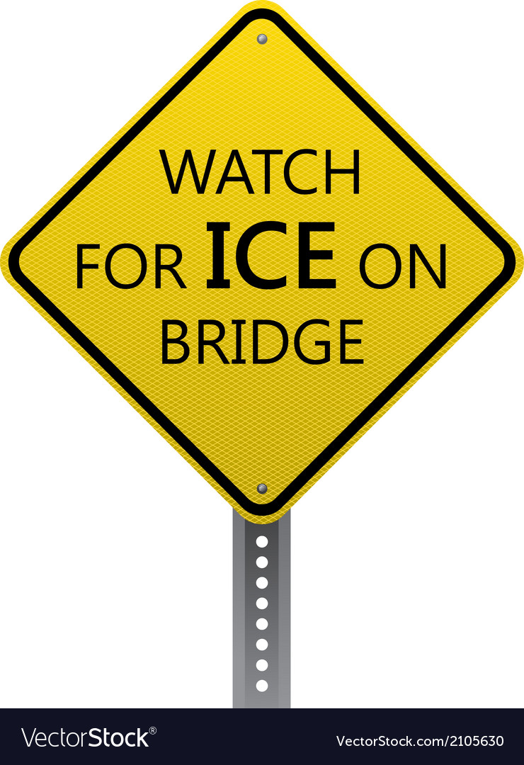 Watch for ice on bridge sign vector   Price: 1 Credit (USD $1)