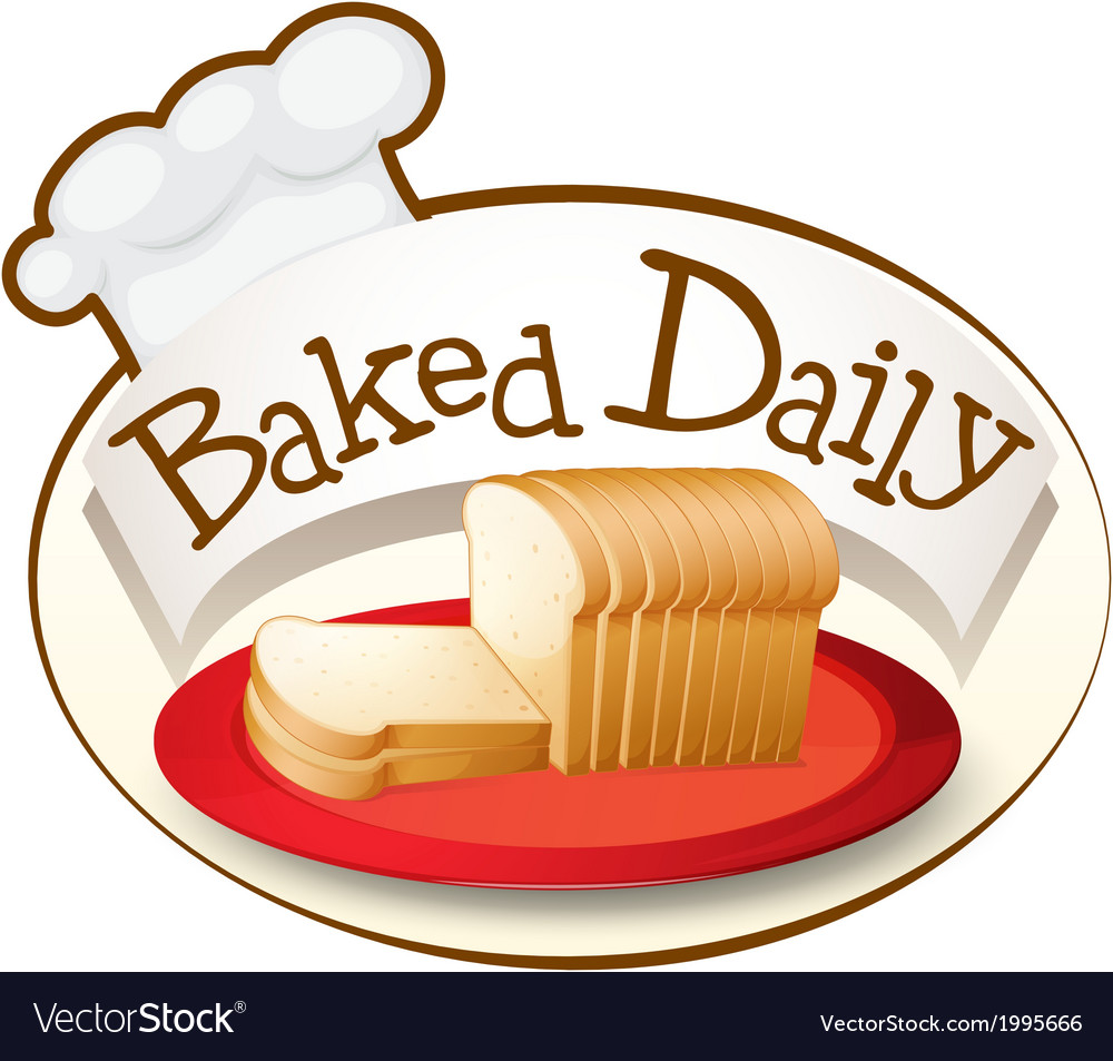 A plate of bread with a baked daily label vector | Price: 1 Credit (USD $1)