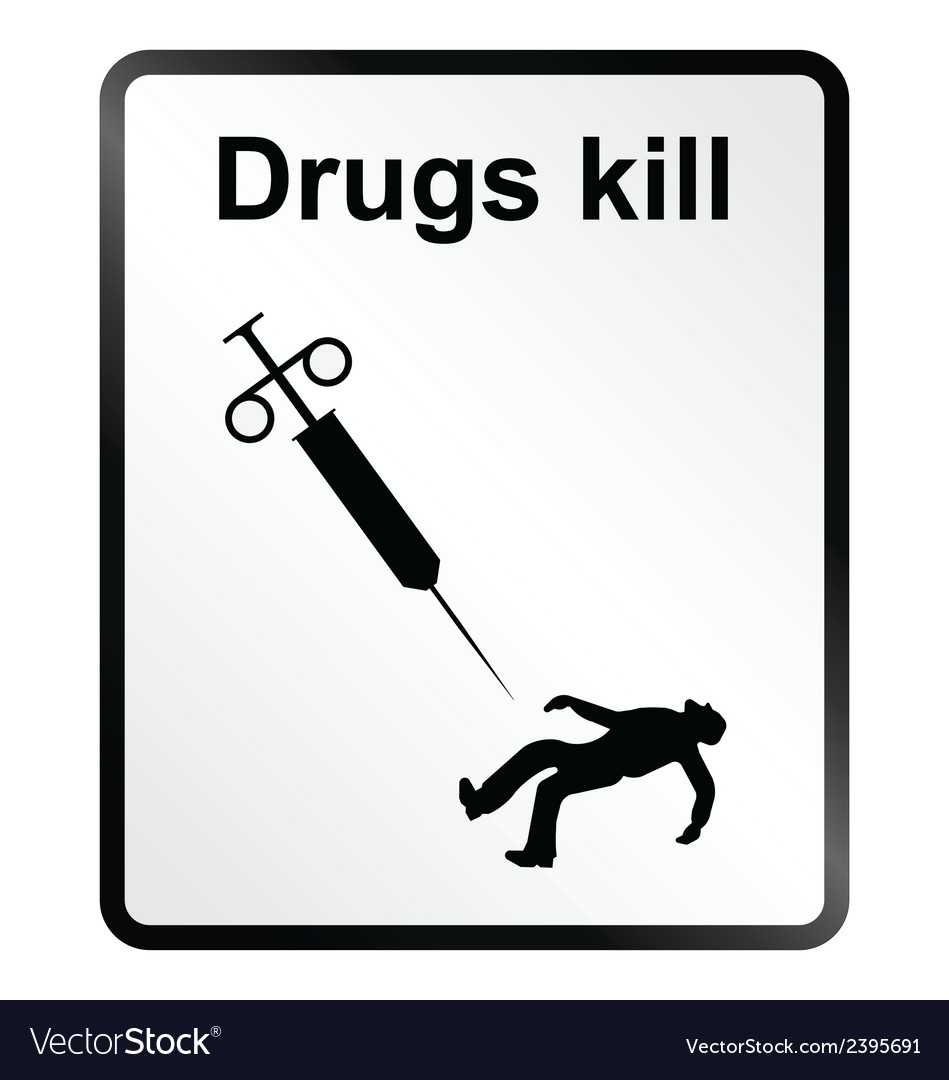 Drugs kill information sign vector | Price: 1 Credit (USD $1)