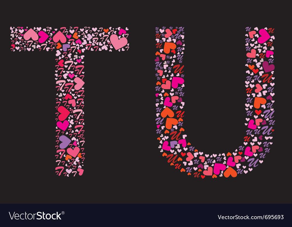 Letter t u valentine alphabet vector | Price: 1 Credit (USD $1)
