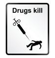 Drugs kill information sign vector