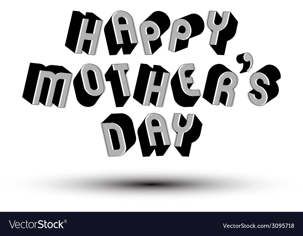 Happy mothers day greeting phrase made with 3d vector | Price: 1 Credit (USD $1)