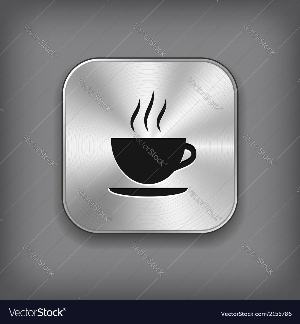 Coffee icon - metal app button vector | Price: 1 Credit (USD $1)