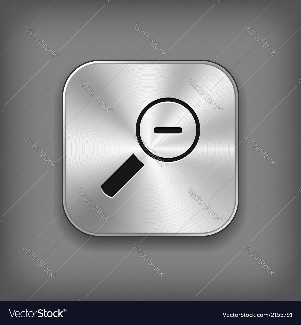 Magnifier icon with minus sign - metal app button vector | Price: 1 Credit (USD $1)