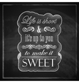 Quote typographical label on old blackboard vector